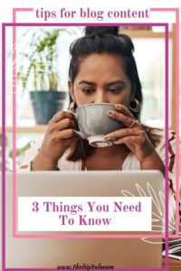 3 Things you need to know tips for blog content relaxed woman at computer drinking coffee