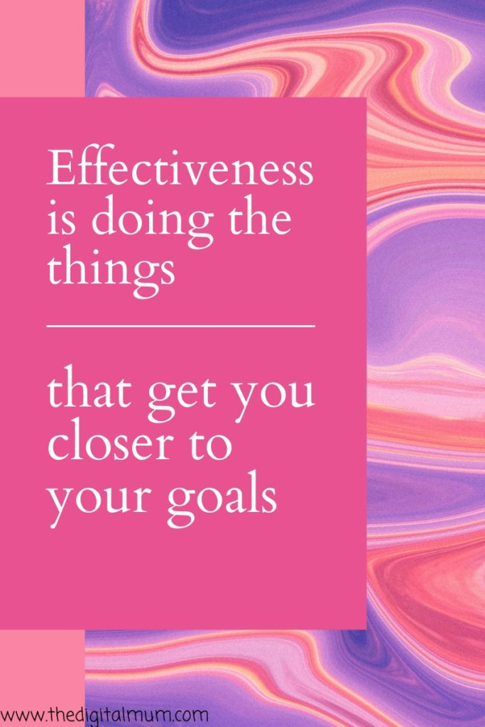 quote effectiveness is doing the things that get you closer to your goals